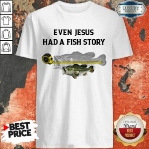 Scared Even Jesus Had A Fish Story Ruler 4 Fish Shirt - Design by T-shirttop.com
