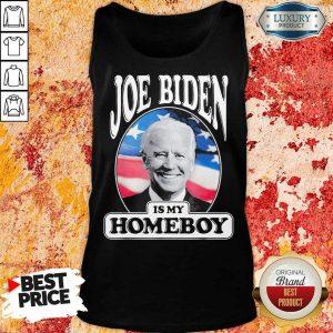 Terrific Joe Biden Is My Homeboy 5 ShirtTerrific Joe Biden Is My Homeboy 5 Tank Top