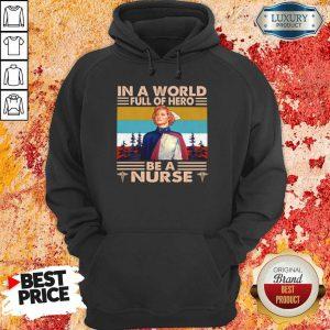 Wonderful In A World Full Of Hero Be A Nurse 2 Hoodie