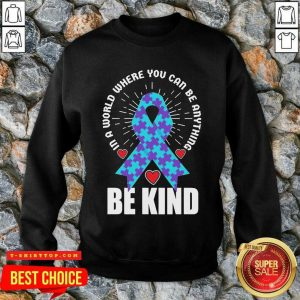 Be Kind Suicide 4 Awareness Sweatshirt - Design by T-shirttop.com