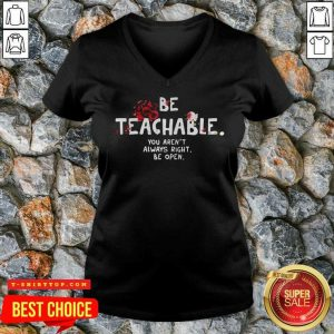 Fantastic Be Teachable You Arent Always Right To Be Open V-neck