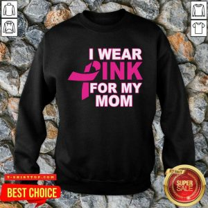 I Wear Pink For My Mom 3 Breast Cancer Sweatshirt - Design by T-shirttop.com