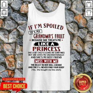 It Is My Grandmas Fault 4 She Treats Me Like A Princess Tank Top - Design by T-shirttop.com