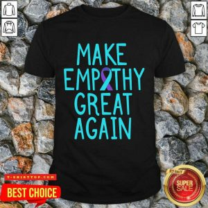 Make Empathy Great Again 9 Suicide Awareness Shirt - Design by T-shirttop.com