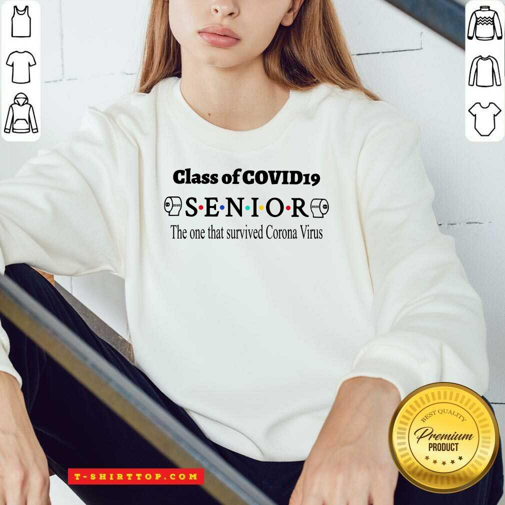 Pretty Class Of Covid 19 Senior The One That Survived Coronavirus Sweatshirt