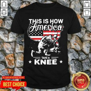 This Is How America Take A Knee 1 Veteran Shirt - Design by T-shirttop.com