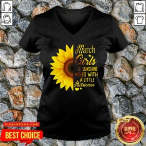Awesome March Girls Are Sunshine Mixed With A Little Hurricane V-neck