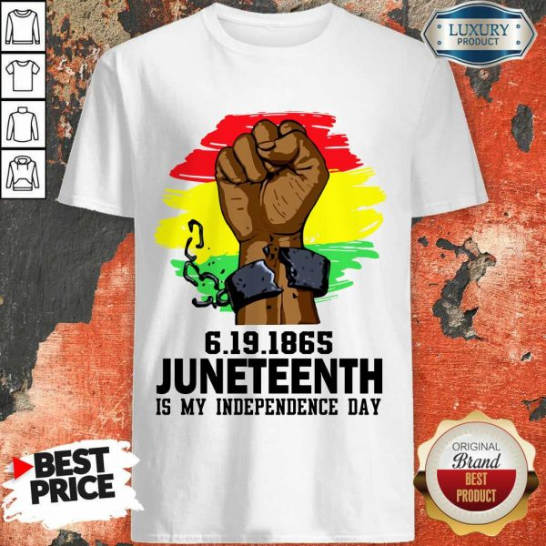 Juneteenth My Independence Day Shirt