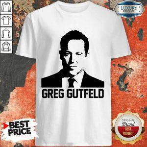 Nice Greg Gutfeld Shirt