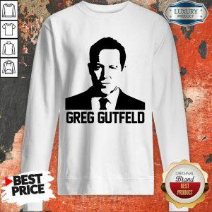 Nice Greg Gutfeld Sweatshirt