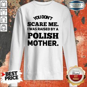 A Polish Mother Raised Sweatshirt