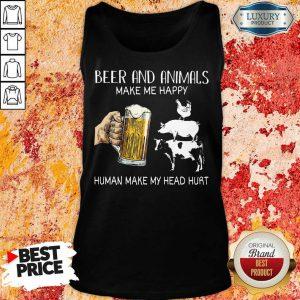Beer And Animals Make Me Happy Muman My Head Hurt Tank Top