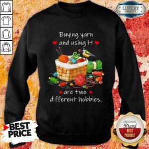 Buying Yarn And Using Different Hobbies Sweatshirt