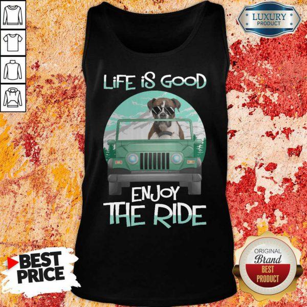 Dog Boxer Life Is Good Enjoy The Ride Tank Top