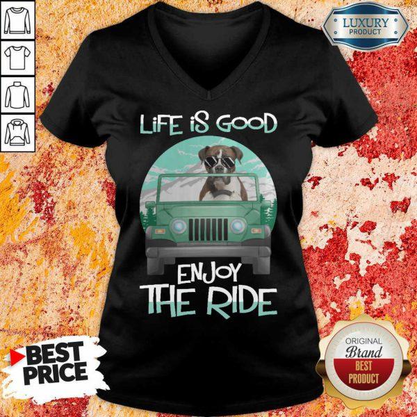 Dog Boxer Life Is Good Enjoy The Ride V-neck