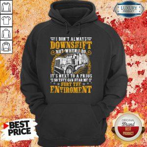 Downshift Hurt The Environment Hoodie