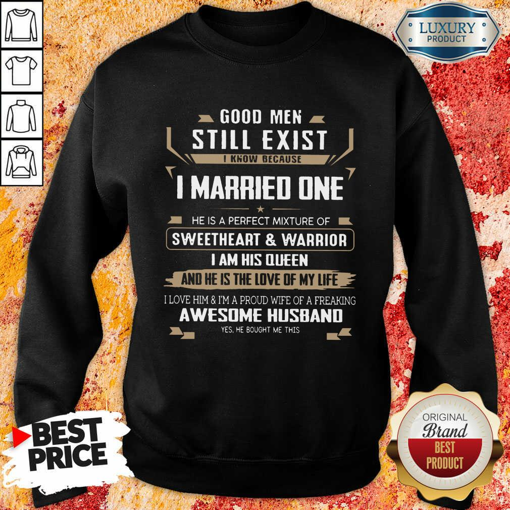 Good Men Married One I Am His Queen Sweatshirt
