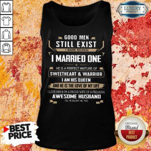 Good Men Married One I Am His Queen Tank Top