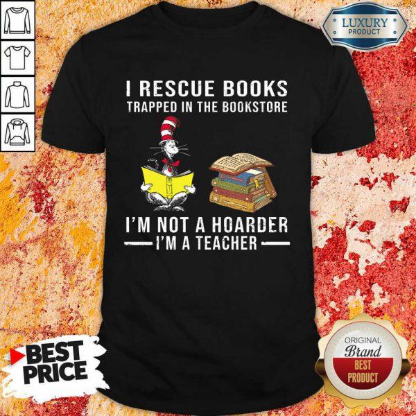 I'm Not A Hoarder I'm A Teacher Shirt