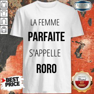 La Femme Parfaite S'appelle Roro Shirt