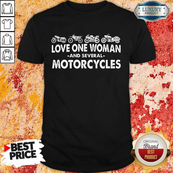 Love One Woman And Several Motorcycles Shirt