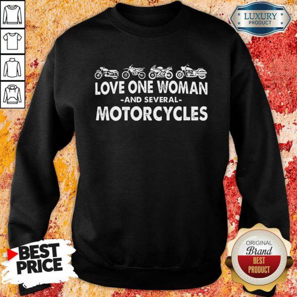 Love One Woman And Several Motorcycles Sweatshirt