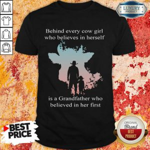 My Grandfather Behind Every Cowgirl Shirt