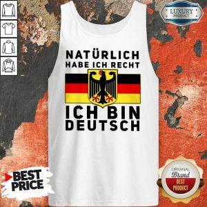 Natürlich Habe Ich Recht Ich Bin Deutsch Tank Top