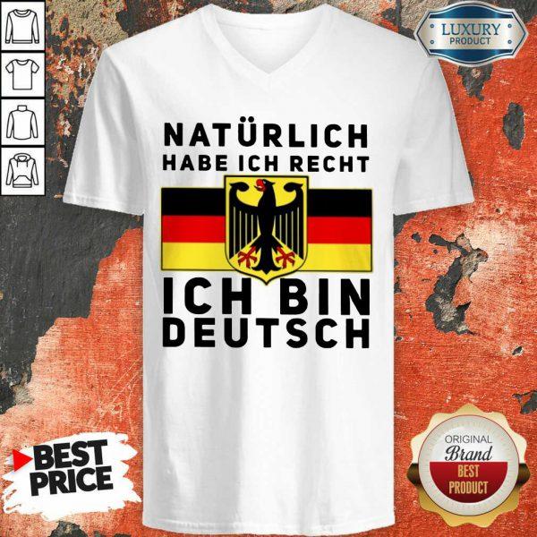 Natürlich Habe Ich Recht Ich Bin Deutsch V-neck
