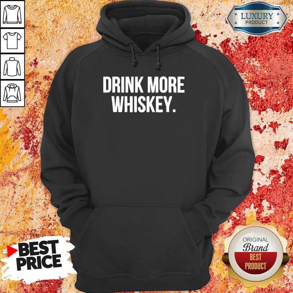 Nice Drink More Whiskey Hoodie
