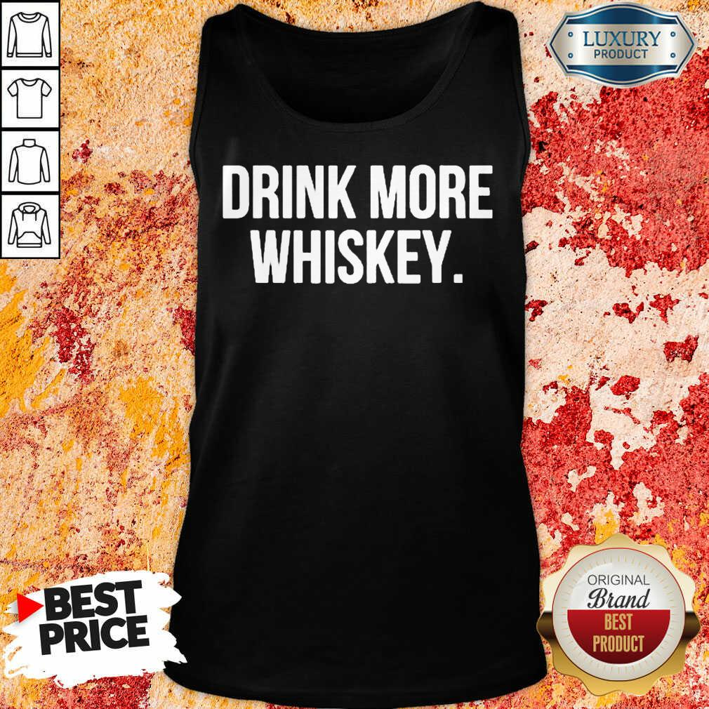 Nice Drink More Whiskey Tank Top