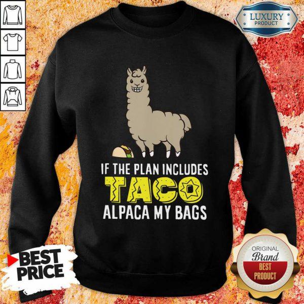 Plan Includes Taco Alpaca My Bags Sweatshirt