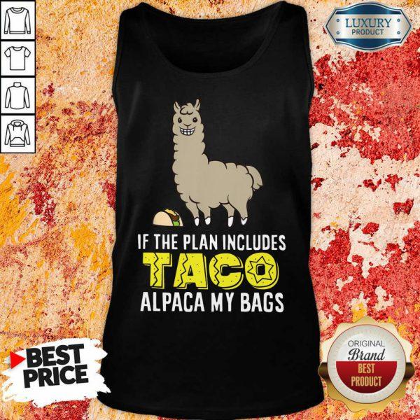 Plan Includes Taco Alpaca My Bags Tank Top