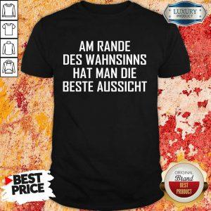 Rande Des Wahnsinns Bester Aussicht Shirt