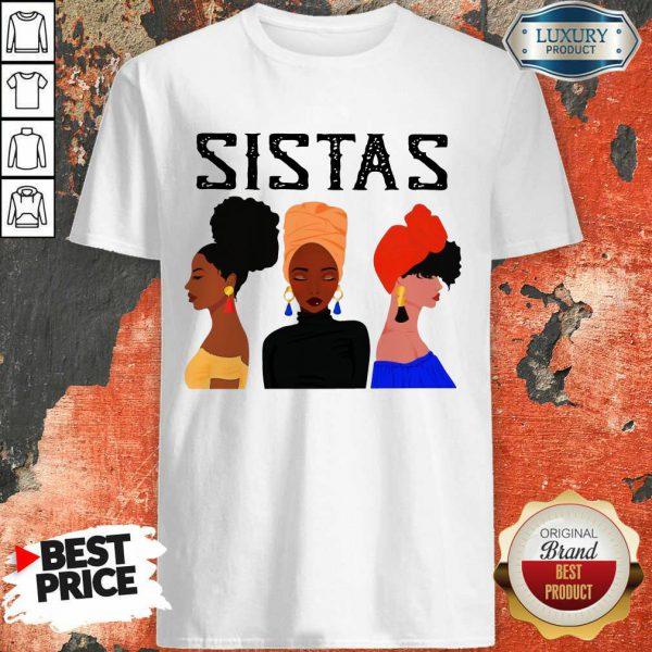 Sistas Three Girl Shirt